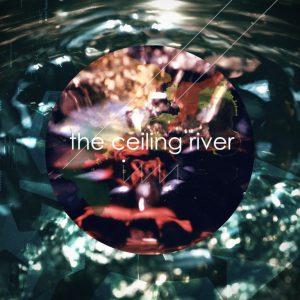 【Digital Album】ima – the ceiling river (Ceramic Records CRM-042)